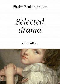 Vitaliy Voskoboinikov -Selected drama. Second edition