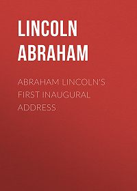 Abraham Lincoln -Abraham Lincoln's First Inaugural Address