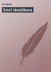 Ján Botto -Smrť Jánošíkova