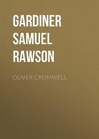 Samuel Gardiner -Oliver Cromwell