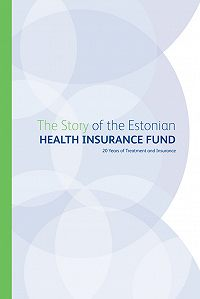 Кomposiit autorid -The Story of the Estonian Health Insurance Fund. 20 Years of Treatment and Insurance