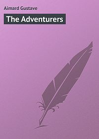 Gustave Aimard -The Adventurers