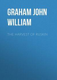 John Graham -The Harvest of Ruskin