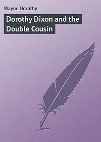 Dorothy Wayne -Dorothy Dixon and the Double Cousin