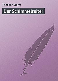Theodor Storm -Der Schimmelreiter