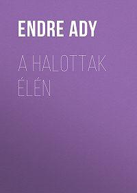 Endre Ady -A halottak élén