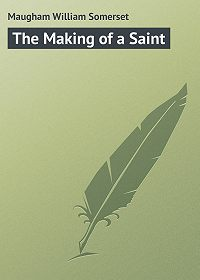 William Maugham -The Making of a Saint