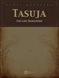 Eduard Bornhöhe - Tasuja