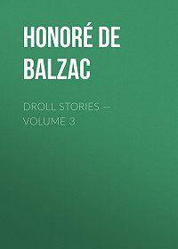 Honoré de -Droll Stories – Volume 3