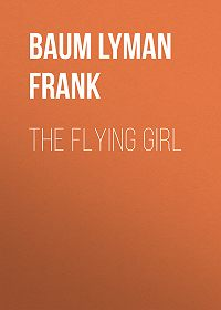 Lyman Baum -The Flying Girl