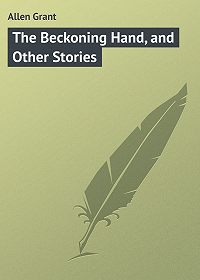 Grant Allen -The Beckoning Hand, and Other Stories