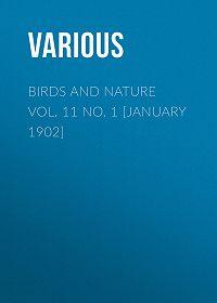 Various -Birds and Nature Vol. 11 No. 1 [January 1902]