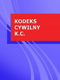 Polska -Kodeks cywilny k.c.