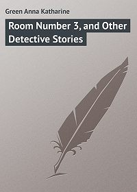 Anna Green -Room Number 3, and Other Detective Stories