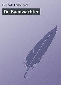 Hendrik Conscience -De Baanwachter