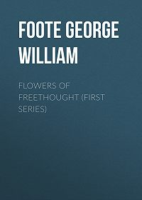 George Foote -Flowers of Freethought (First Series)
