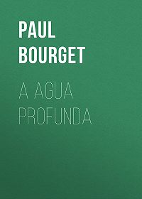 Paul Bourget -A agua profunda