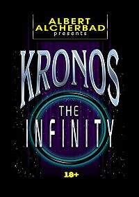 Albert Alcherbad - Kronos: The Infinity. 18+