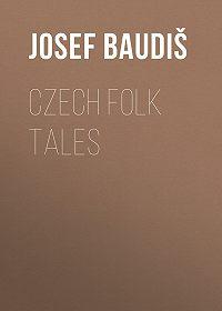 Josef Baudiš -Czech Folk Tales