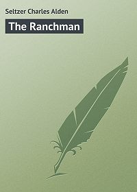 Charles Seltzer -The Ranchman