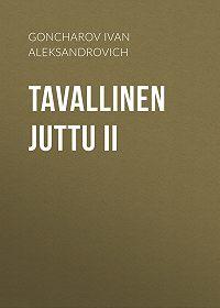 Ivan Goncharov -Tavallinen juttu II