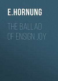 E. Hornung -The Ballad of Ensign Joy
