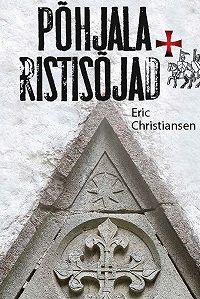Eric Christiansen - Põhjala ristisõjad