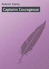 Rudyard Kipling - Captains Courageous