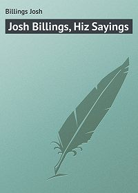 Josh Billings -Josh Billings, Hiz Sayings