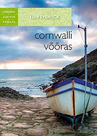 Liz Fenwick -Cornwalli võõras