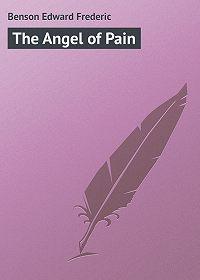 Edward Benson -The Angel of Pain