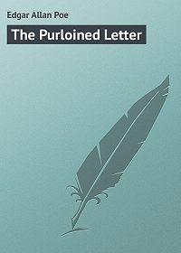 Edgar Poe -The Purloined Letter