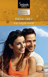 India Grey -Kai nugali meilė