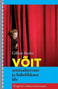 Gillian Butler -Võit sotsiaalärevuse ja häbelikkuse üle