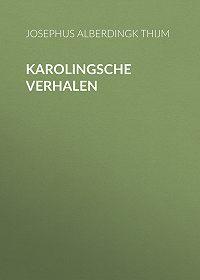 Josephus Alberdingk Thijm -Karolingsche Verhalen