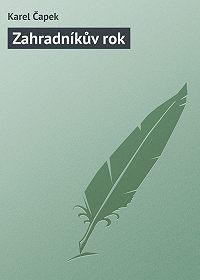 Karel Čapek -Zahradníkův rok