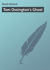 Marsh Richard -Tom Ossington's Ghost