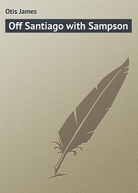 James Otis -Off Santiago with Sampson
