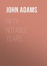 John Adams -Fifty Notable Years
