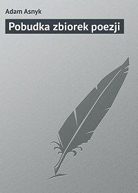Adam Asnyk -Pobudka zbiorek poezji