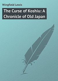 Lewis Wingfield -The Curse of Koshiu: A Chronicle of Old Japan