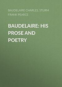 Frank Sturms -Baudelaire: His Prose and Poetry