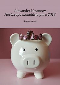 Alexander Nevzorov -Horóscopo monetário para2018. Horóscopo russo