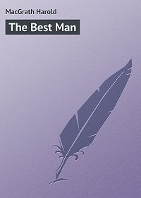 Harold MacGrath -The Best Man