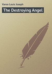 Louis Vance -The Destroying Angel