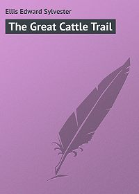Edward Ellis -The Great Cattle Trail