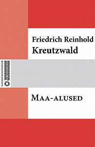 Friedrich Reinhold Kreutzwald -Maa-alused