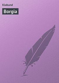Klabund  -Borgia
