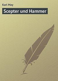 Karl May - Scepter und Hammer