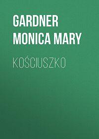 Monica Gardner -Kościuszko